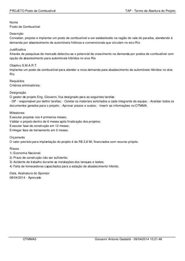 PROJETO Posto de Combustível TAP - Termo de Abertura do Projeto Nome Posto de Combustível Descrição Conceber, projetar e i...