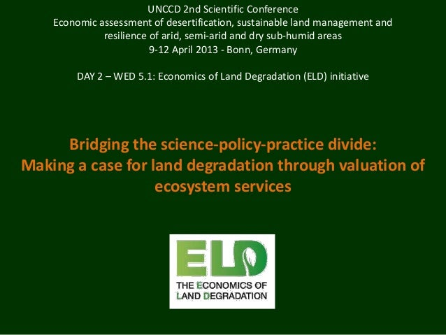UNCCD 2nd Scientific Conference    Economic assessment of desertification, sustainable land management and              re...