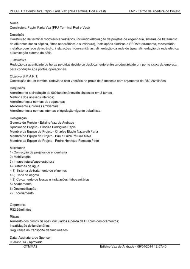 PROJETO Construtora Papini Faria Vaz (PRJ Terminal Rod e Vest) TAP - Termo de Abertura do Projeto Nome Construtora Papini ...