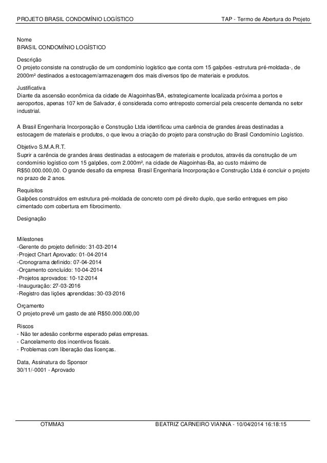PROJETO BRASIL CONDOMÍNIO LOGÍSTICO TAP - Termo de Abertura do Projeto Nome BRASIL CONDOMÍNIO LOGÍSTICO Descrição O projet...