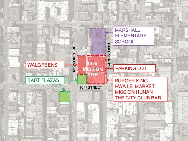 16TH STREET CAPPSTREET MISSIONSTREET BART PLAZAS WALGREENS PARKING LOT BURGER KING HWA LEI MARKET MISSION HUNAN THE CITY C...
