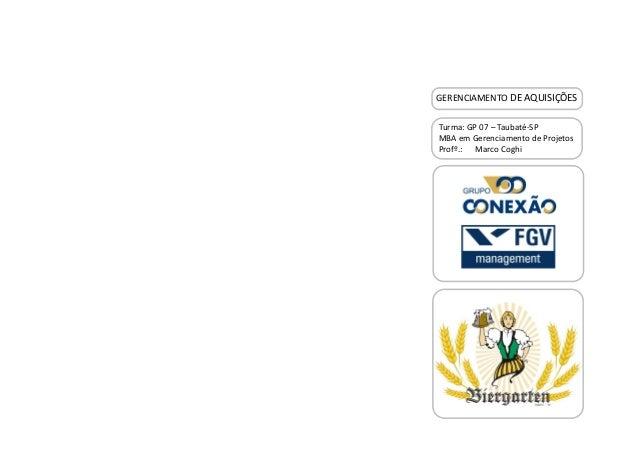 Turma: GP 07 – Taubaté-SP MBA em Gerenciamento de Projetos Profº.: Marco Coghi GERENCIAMENTO DE AQUISIÇÕES