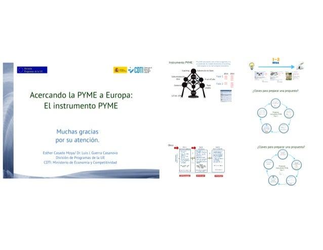 Instrumento PYME:       I í —-¡zcnna; '     ¿Claves para preparar una propuestü  Acercando la PYME a Europa:  y y El instr...