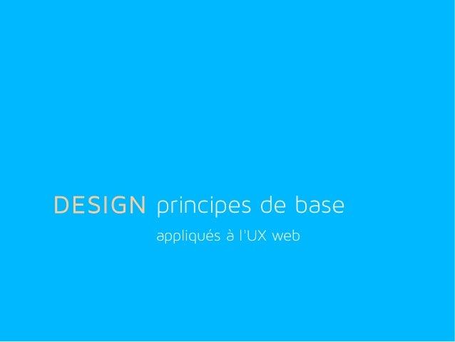 DESIGN principes de base appliqués à l'UX web