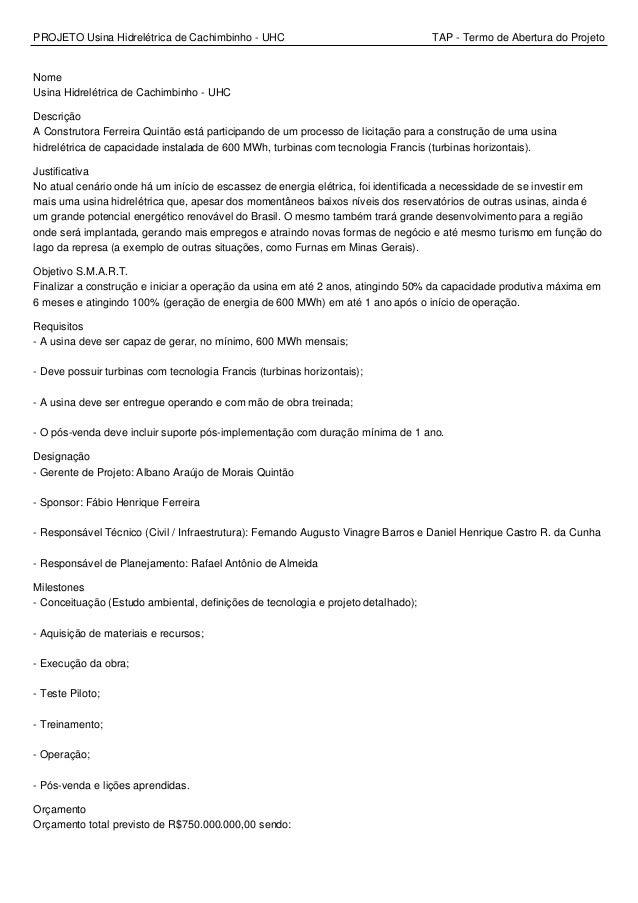 PROJETO Usina Hidrelétrica de Cachimbinho - UHC TAP - Termo de Abertura do Projeto Nome Usina Hidrelétrica de Cachimbinho ...