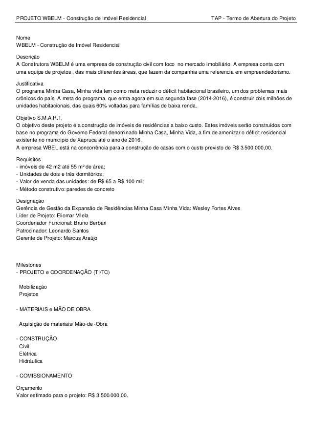 PROJETO WBELM - Construção de Imóvel Residencial TAP - Termo de Abertura do Projeto Nome WBELM - Construção de Imóvel Resi...
