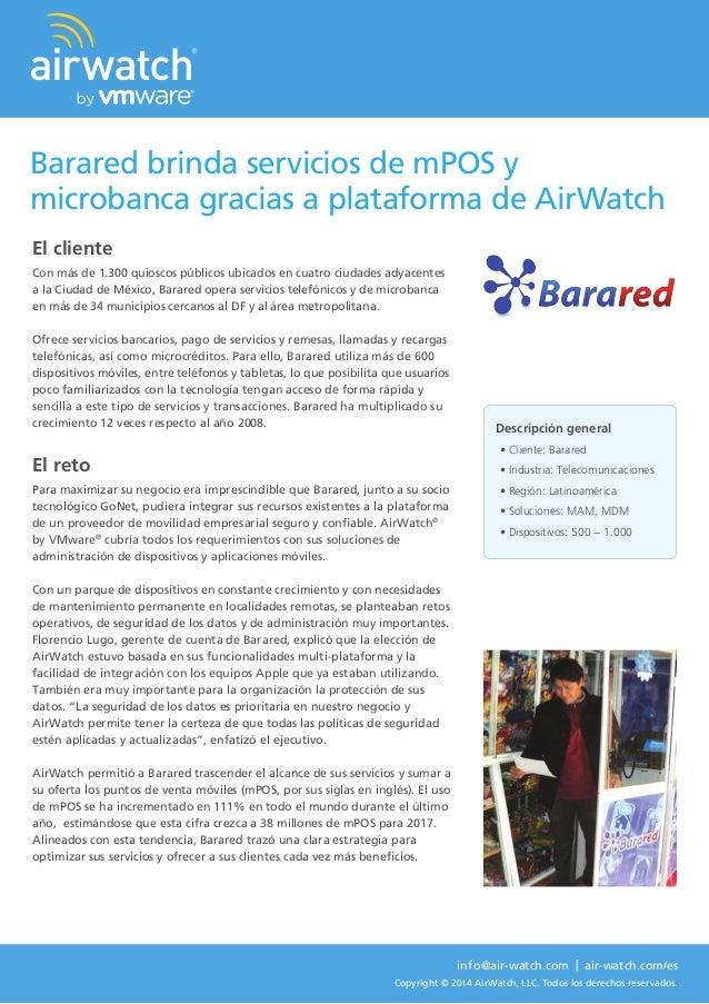 El cliente Con más de 1.300 quioscos públicos ubicados en cuatro ciudades adyacentes a la Ciudad de México, Barared opera ...