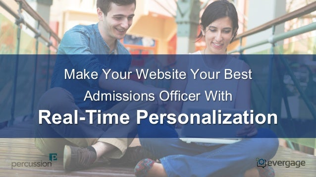 Make Your Website Your Best Admissions Officer With Real-Time Personalization