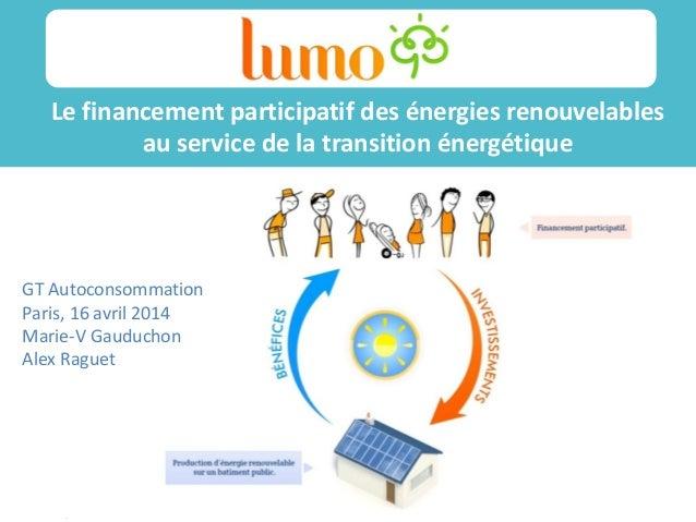 /14  /11  Le financement participatif des énergies renouvelables au service de la transition énergétique  Sss  ss  GT Auto...