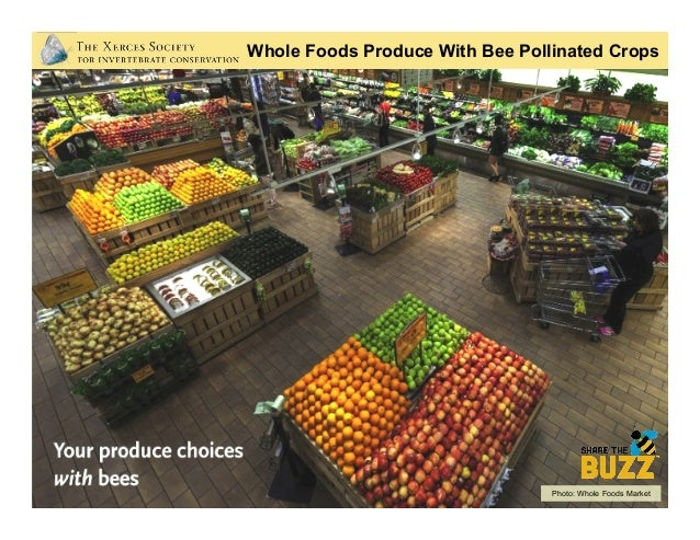 Photo: Whole Foods Market Whole Foods Produce Without Bees