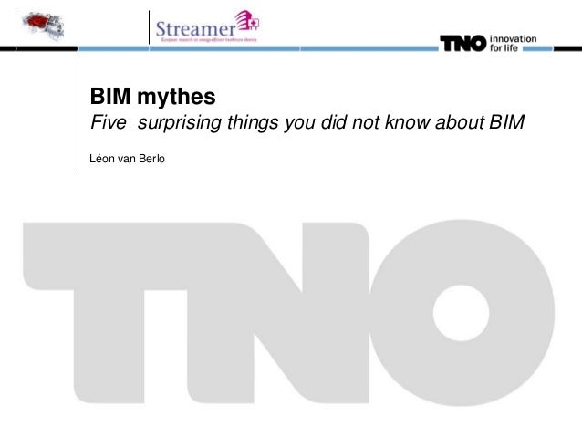 BIM mythes Five surprising things you did not know about BIM Léon van Berlo