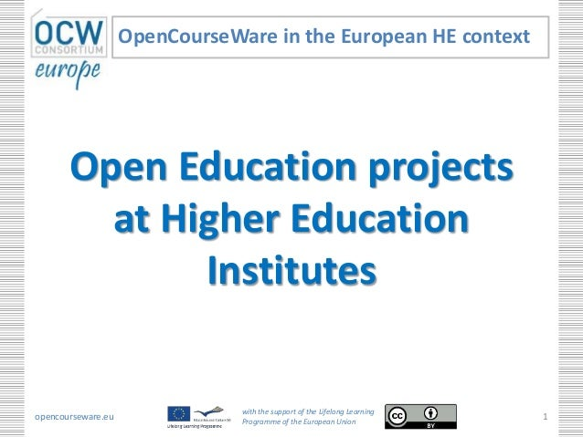 Open Education projects at Higher Education Institutes OpenCourseWare in the European HE context opencourseware.eu with th...