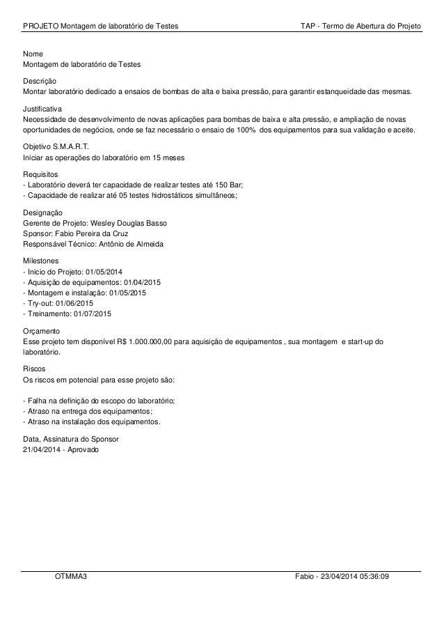 PROJETO Montagem de laboratório de Testes TAP - Termo de Abertura do Projeto Nome Montagem de laboratório de Testes Descri...