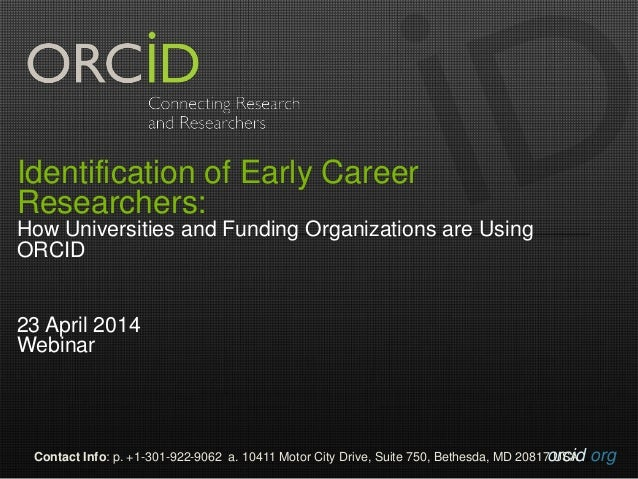 orcid.orgContact Info: p. +1-301-922-9062 a. 10411 Motor City Drive, Suite 750, Bethesda, MD 20817 USA Identification of E...