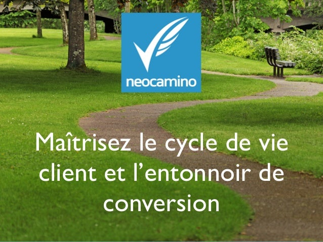 Maîtrisez le cycle de vie client et l'entonnoir de conversion