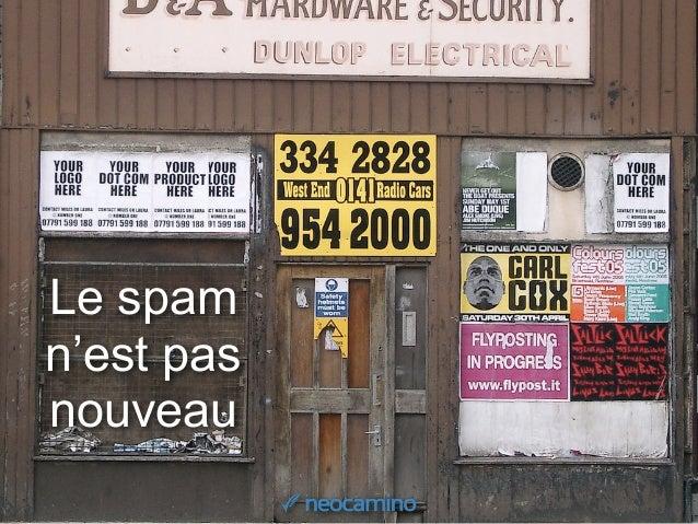 Topologie du spam 10 000 envoyés 1 000 ouverts 30 cliqués 0 conversions
