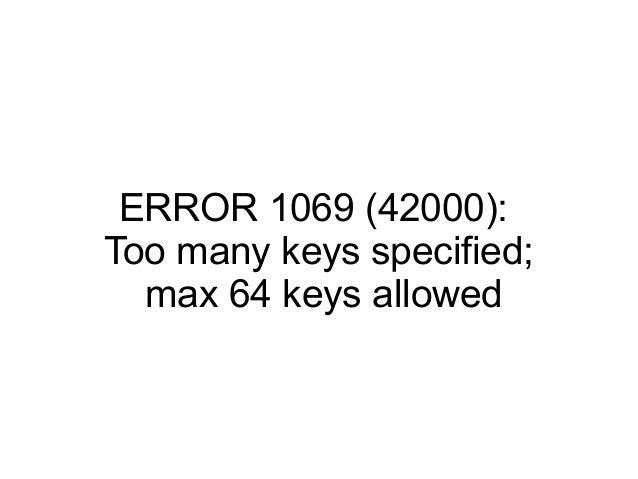 ERROR 1069 (42000): Too many keys specified; max 64 keys allowed