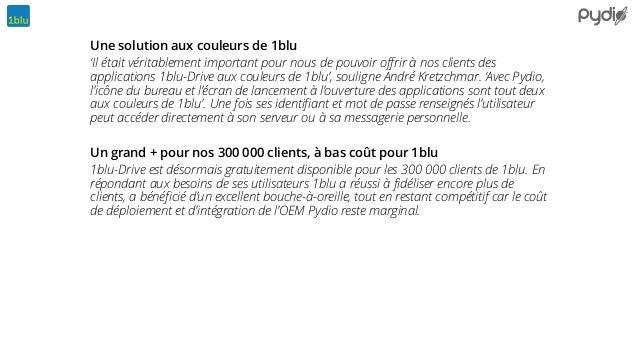 Une solution aux couleurs de 1blu 'Il était véritablement important pour nous de pouvoir offrir à nos clients des applicat...