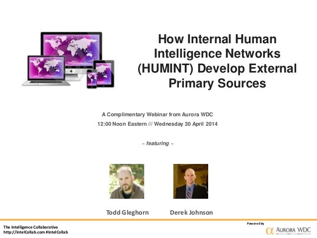 The Intelligence Collaborative http://IntelCollab.com #IntelCollab Powered by How Internal Human Intelligence Networks (HU...