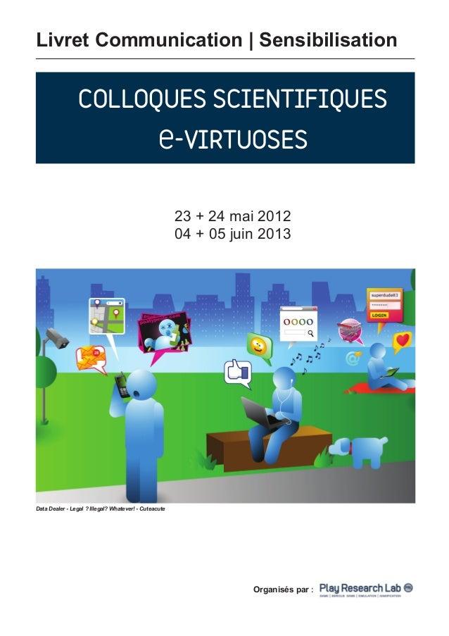 Comité d'organisation - Play Research Lab :  • Julian Alvarez  • Anne-Sophie Cappelle  • Sandra Faggioni  • Sylvain Haudeg...