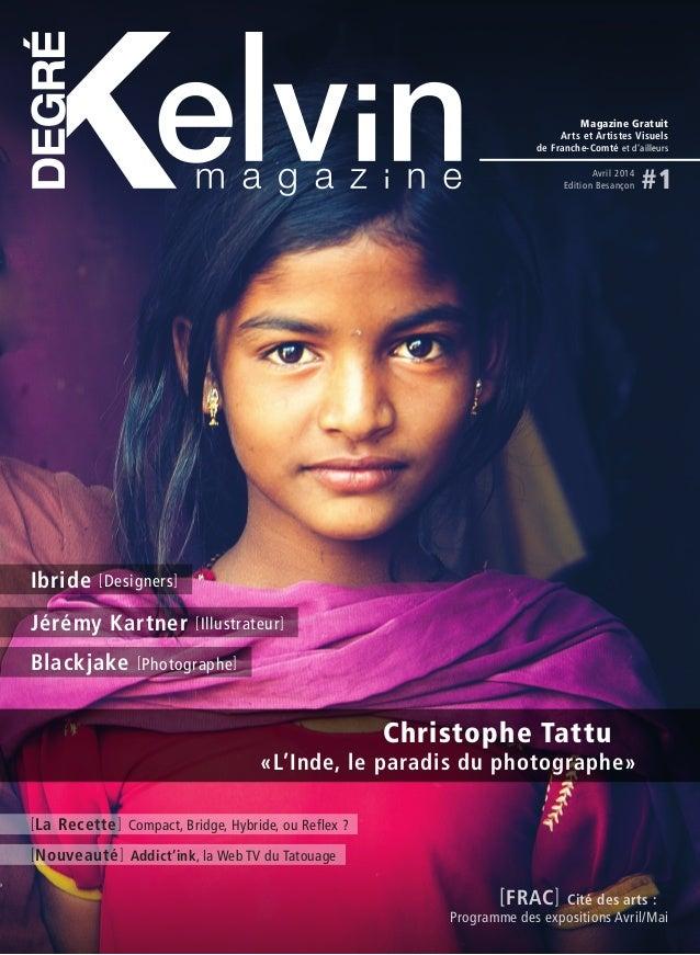 Ibride [Designers] Jérémy Kartner [Illustrateur] Blackjake [Photographe] Christophe Tattu «L'Inde, le paradis du photograp...