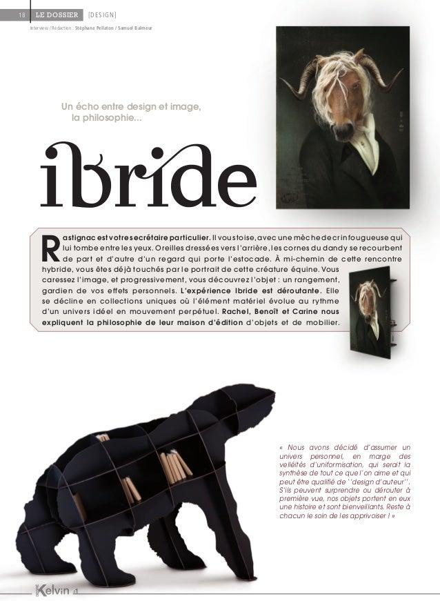 Un écho entre design et image, la philosophie... Interview / Rédaction : Stéphane Pellaton / Samuel Balmeur R astignac est...