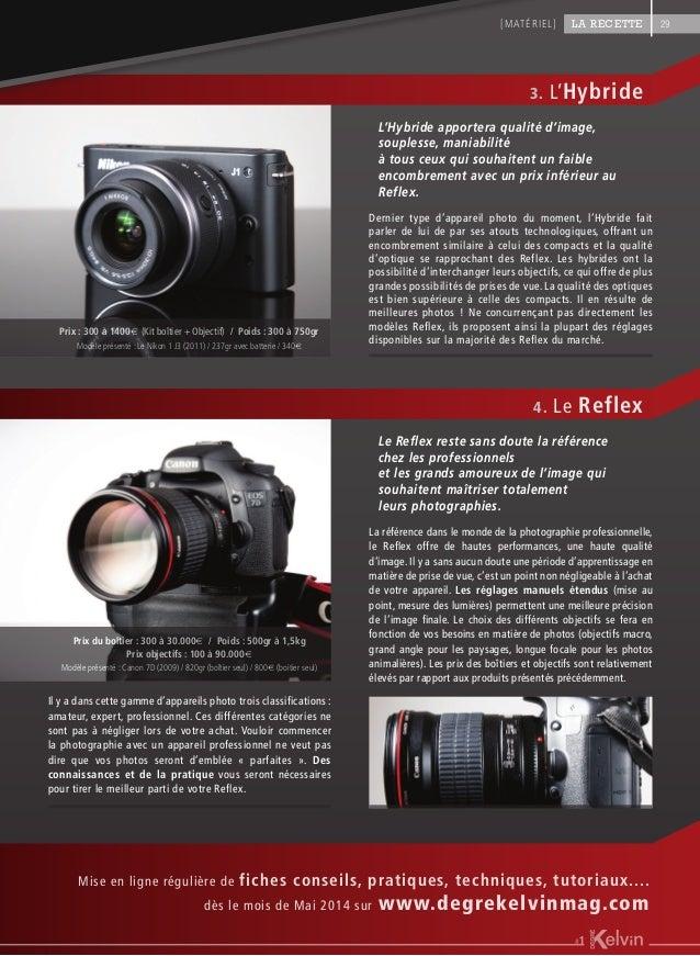 Dernier type d'appareil photo du moment, l'Hybride fait parler de lui de par ses atouts technologiques, offrant un encombr...