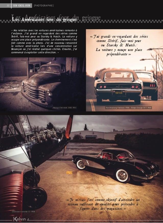 « Ma relation avec les voitures américaines remonte à l'enfance. J'ai grandi en regardant des séries comme Shérif, fais-mo...