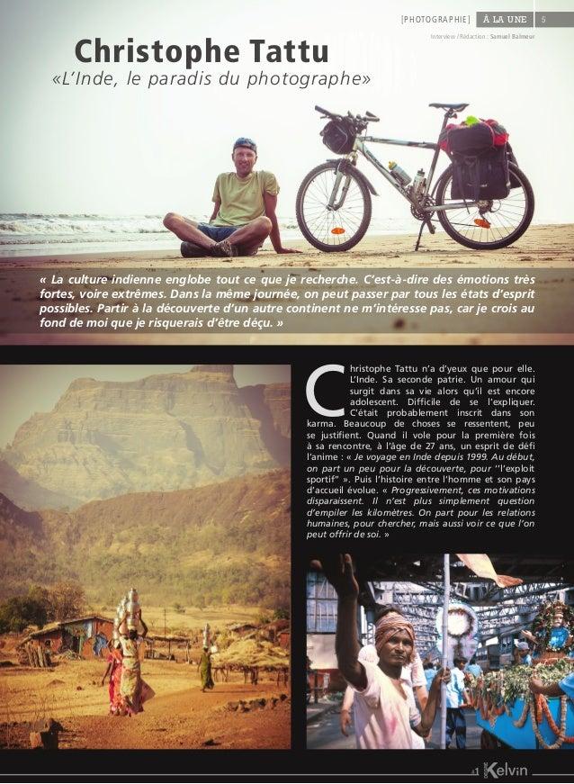 « La culture indienne englobe tout ce que je recherche. C'est-à-dire des émotions très fortes, voire extrêmes. Dans la mêm...