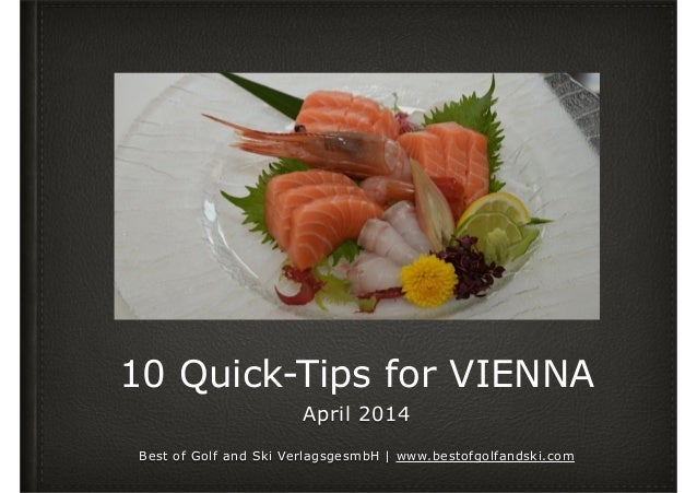 10 Quick-Tips for VIENNA April 2014 ! Best of Golf and Ski VerlagsgesmbH | www.bestofgolfandski.com