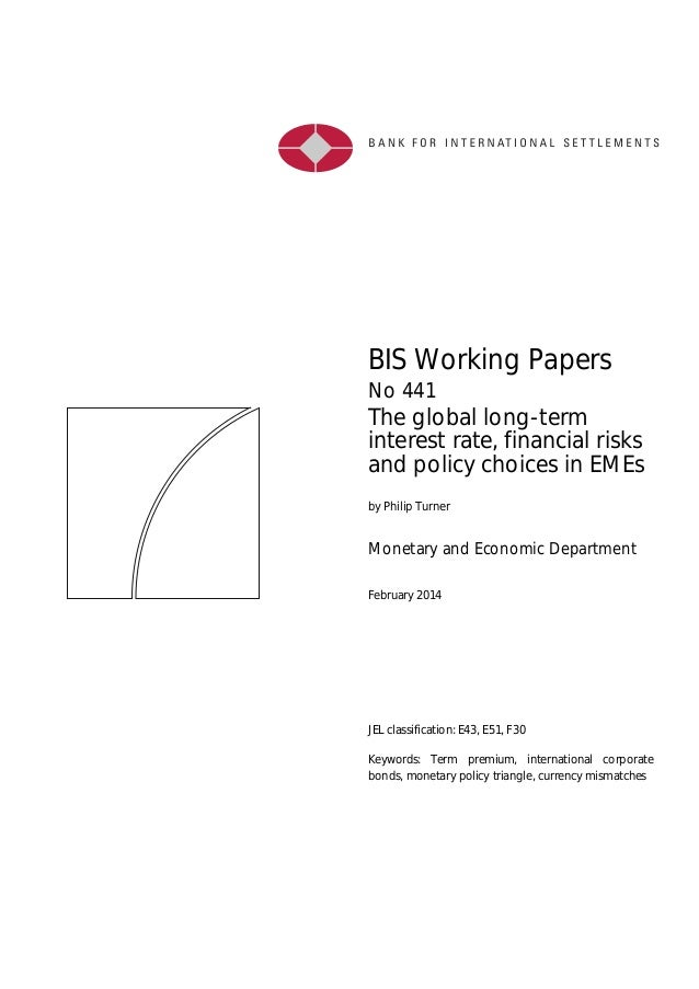 BIS Working Papers No 441 The global long-term interest rate, financial risks and policy choices in EMEs by Philip Turner ...