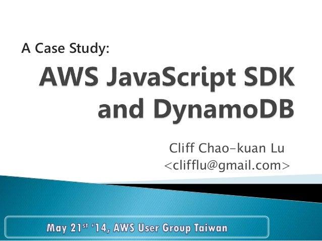 Cliff Chao-kuan Lu <clifflu@gmail.com> A Case Study: