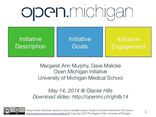 Margaret Ann Murphy, Dave Malicke Open.Michigan Initiative University of Michigan Medical School  May 14, 2014 @ Glacier H...