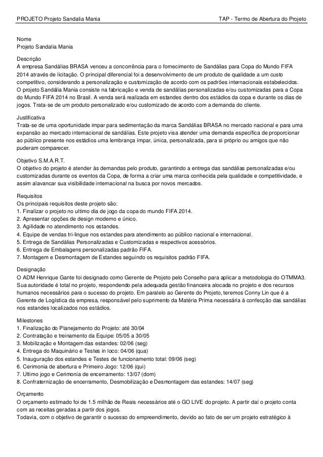 PROJETO Projeto Sandalia Mania TAP - Termo de Abertura do Projeto Nome Projeto Sandalia Mania Descrição A empresa Sandália...
