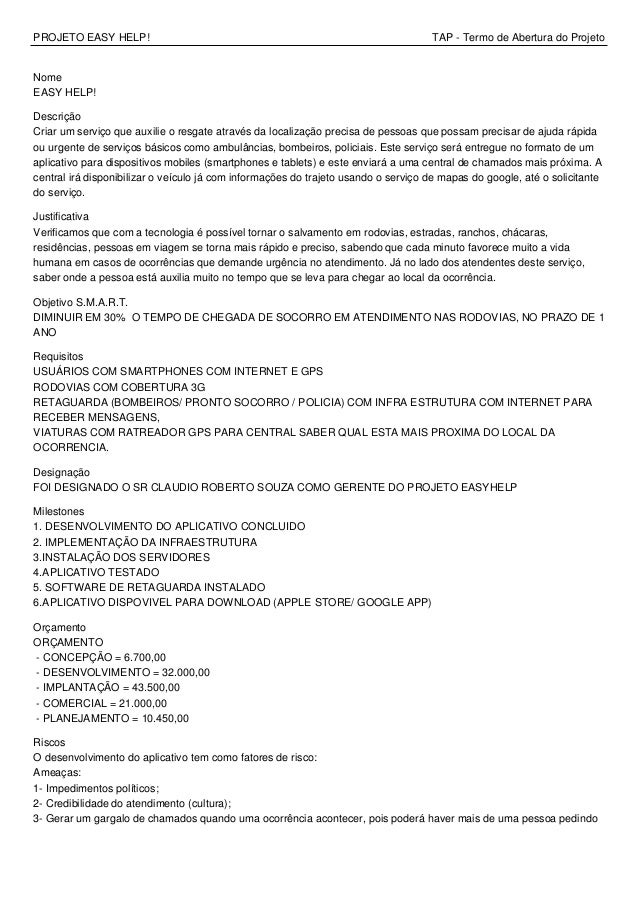 PROJETO EASY HELP! TAP - Termo de Abertura do Projeto Nome EASY HELP! Descrição Criar um serviço que auxilie o resgate atr...