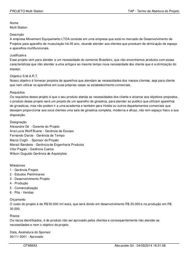 PROJETO Multi Station TAP - Termo de Abertura do Projeto Nome Multi Station Descrição A empresa Movement Equipamento LTDA ...