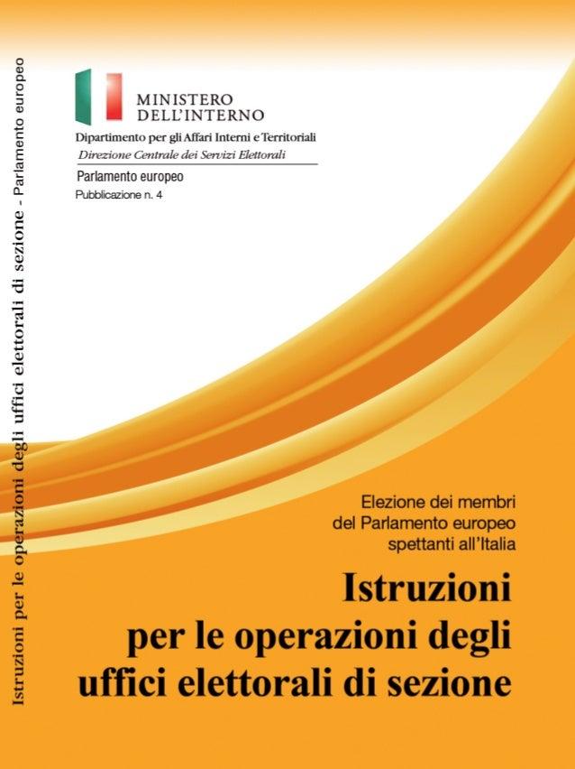 Avvertenze Le norme per lo svolgimento dell'elezione dei membri del Parlamento europeo spet- tanti all'Italia sono contenu...