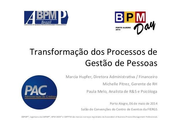 Transformação  dos  Processos  de   Gestão  de  Pessoas   Marcia  Hupfer,  Diretora  Administra:va  ...
