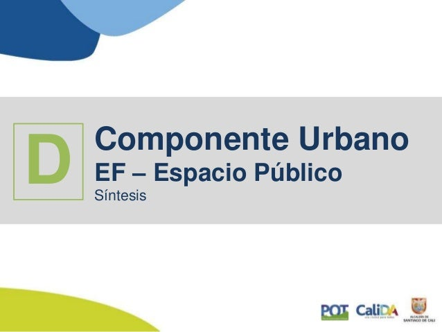Componente Urbano EF – Espacio Público Síntesis D