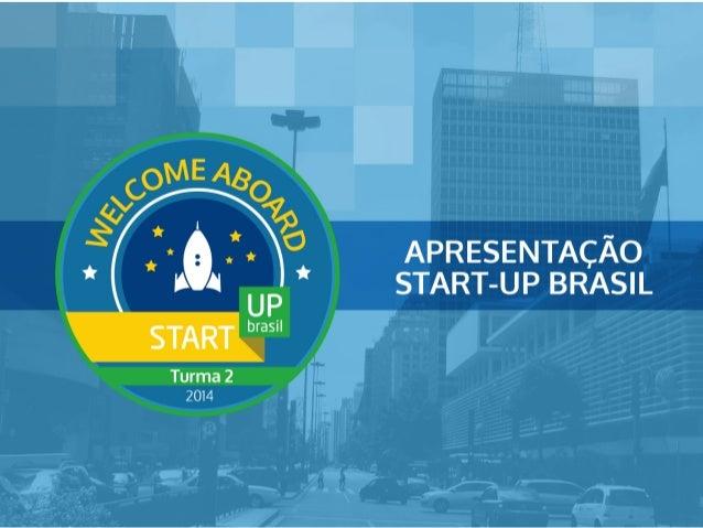 NOVA EDIÇÃO: QUEM PODE PARTICIPAR Empresas  brasileiras  ou   internacionais  com  0  a  4  anos  de  ...