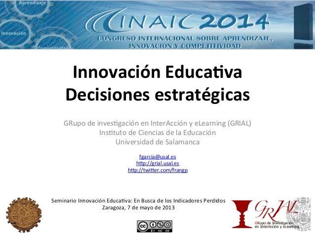 Innovación  Educa-va   Decisiones  estratégicas   GRupo  de  inves-gación  en  InterAcción  y  eLearni...