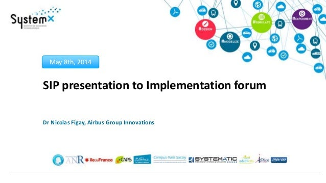 May 8th, 2014 SIP presentation to Implementation forum Dr Nicolas Figay, Airbus Group Innovations