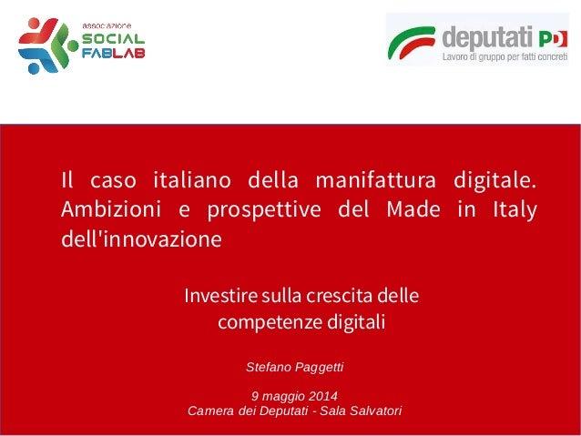 Il caso italiano della manifattura digitale. Ambizioni e prospettive del Made in Italy dell'innovazione Investire sulla cr...