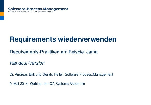 Requirements wiederverwenden Requirements-Praktiken am Beispiel Jama Handout-Version Dr. Andreas Birk und Gerald Heller, S...