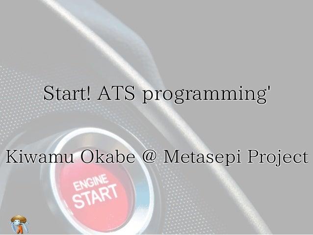 Start! ATS programming'Start! ATS programming'Start! ATS programming'Start! ATS programming'Start! ATS programming' Kiwamu...