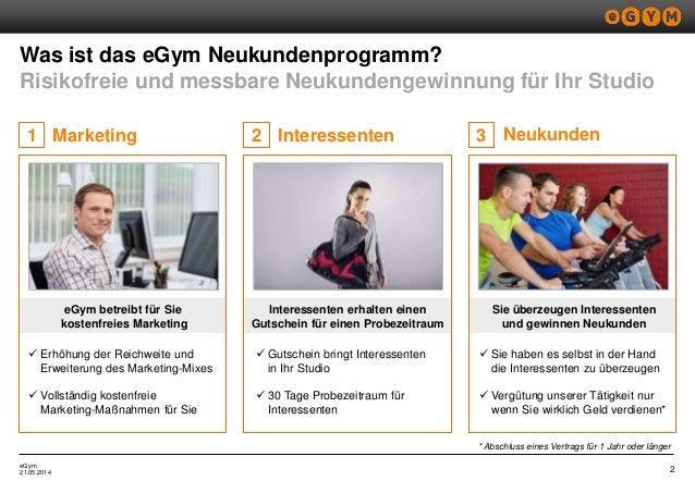 eGym Marketing Interessenten Was ist das eGym Neukundenprogramm? Risikofreie und messbare Neukundengewinnung für Ihr Studi...