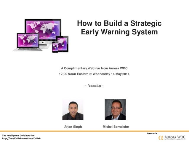 The Intelligence Collaborative http://IntelCollab.com #IntelCollab Powered by How to Build a Strategic Early Warning Syste...