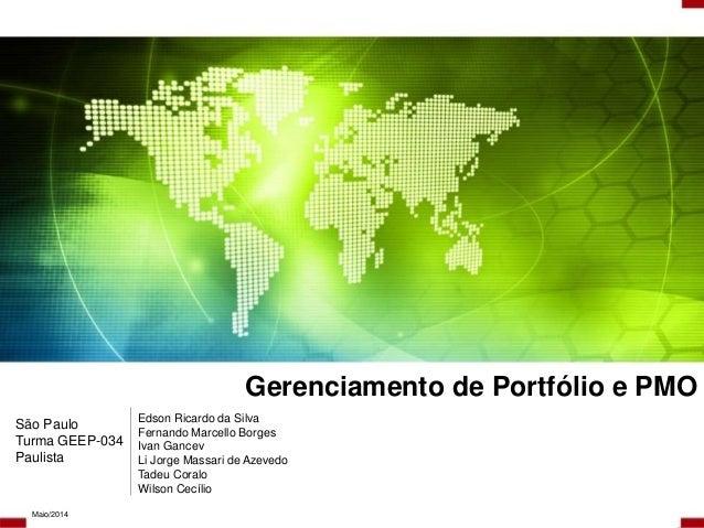 Gerenciamento de Portfólio e PMO Edson Ricardo da Silva Fernando Marcello Borges Ivan Gancev Li Jorge Massari de Azevedo T...