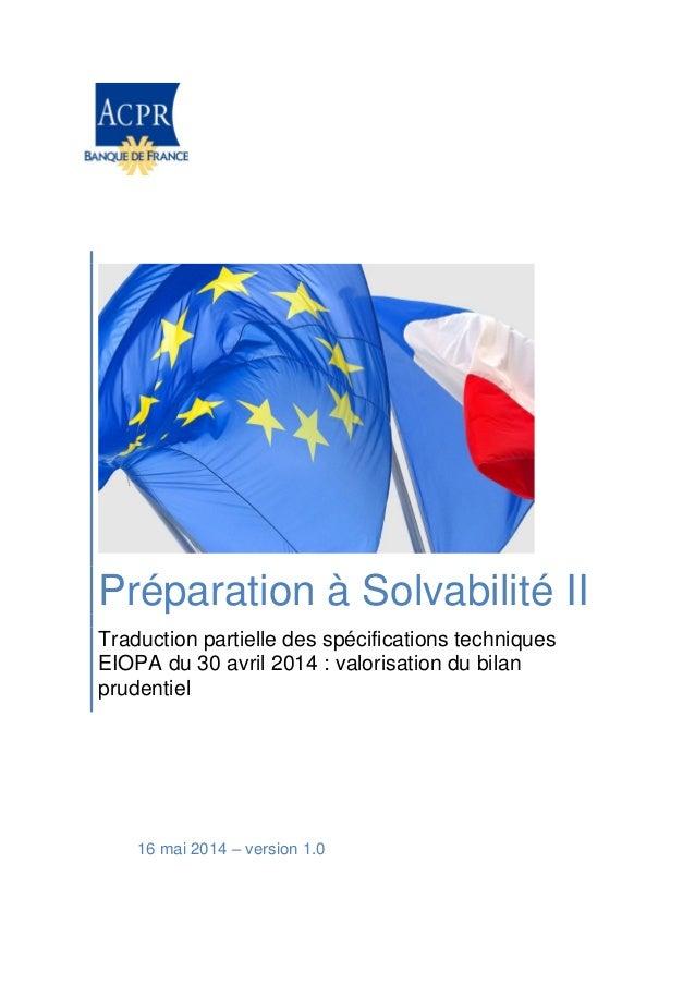 Préparation à Solvabilité II Traduction partielle des spécifications techniques EIOPA du 30 avril 2014 : valorisation du b...