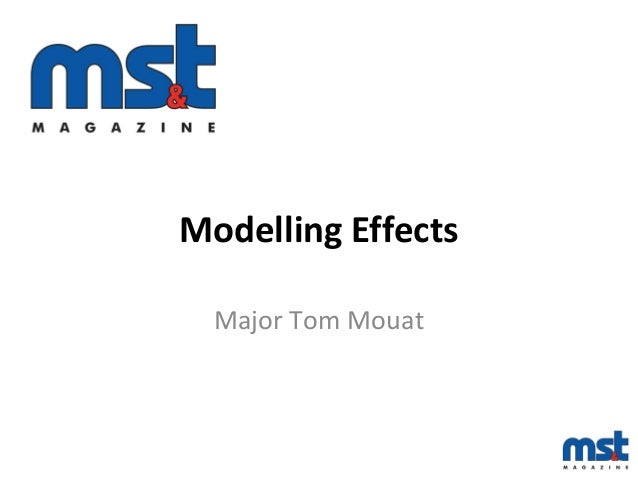 Modelling Effects Major Tom Mouat